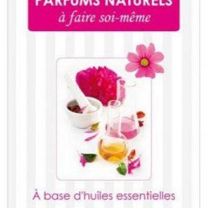 Parfum naturels à faire soi-même – Christiane Berger